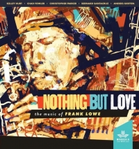 frank lowe, bernard santacruz, nothing but love