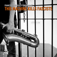 francesco bearzatti, woody guthrie, this machine kills fascists, camjazz