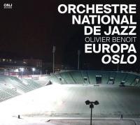 orchestre national de jazz, onj, olivier benoit, europa oslo