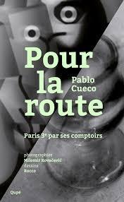pablo cueco, pour la route, qupé éditions, , paris