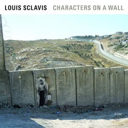 Louis Sclavis, Characters on a wall, Ernest Pignon-Ernest, ecm, jazz
