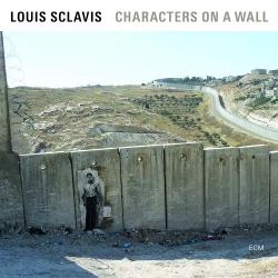 Louis Sclavis, Characters on a wall, Ernest Pignon-Ernest, ecm, jazz