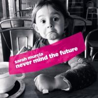 sarah murcia,never mind the future,sex pistols,never mind the bollocks,ayler records