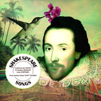 shakespeare songs, guillaume de chassy, christophe marguet, andy sheppard, kristin scott-thomas,