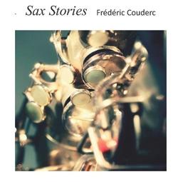 frederic couderc,sax stories,saxophone,citizen jazz,jazz