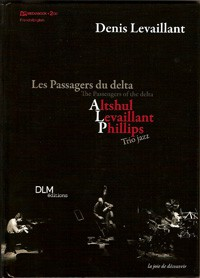 denis levaillant, barry altshul, barre phillips, passagers du delat, jazz